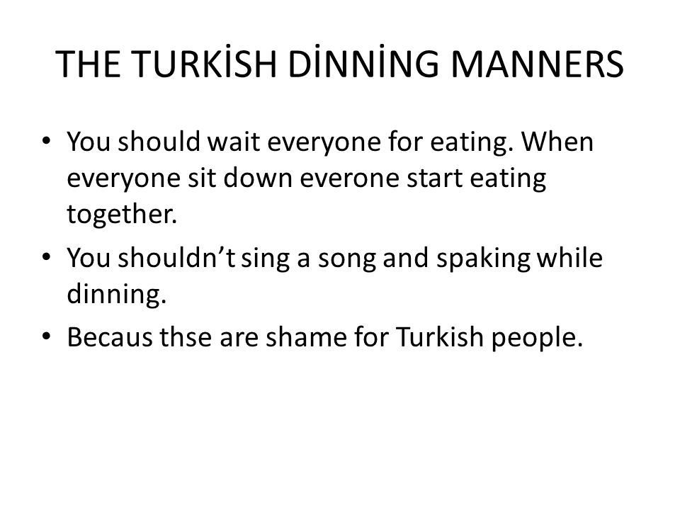 THE TURKİSH DİNNİNG MANNERS