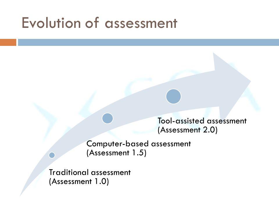 Evolution of assessment