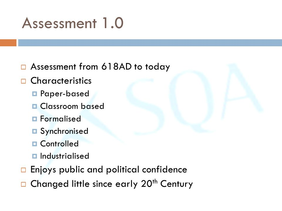 Assessment 1.0 Assessment from 618AD to today Characteristics