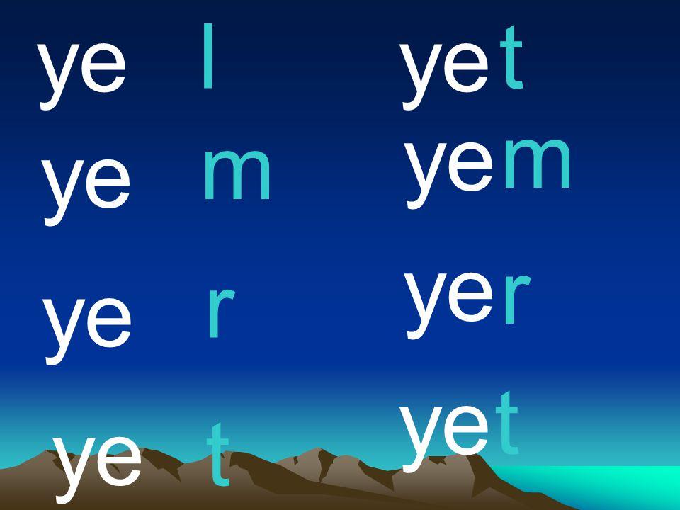 ye l ye t ye m m ye ye r r ye ye t ye t