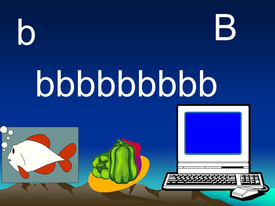 B b bbbbbbbbb