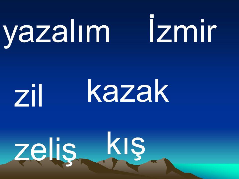 yazalım İzmir kazak zil kış zeliş