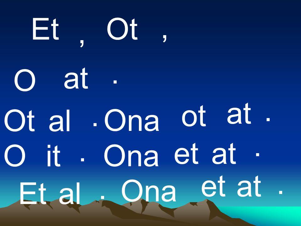 Et Ot , , . at O Ona . at . ot Ot al . . et at O it Ona . et at . Ona Et al