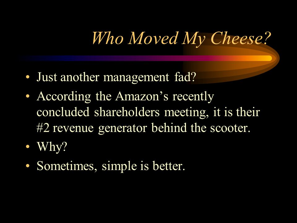 Who Moved My Cheese Just another management fad