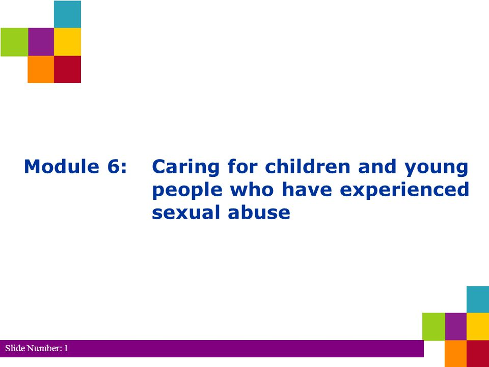 Module 6:. Caring for children and young. people who have experienced