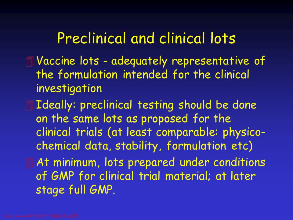 Preclinical and clinical lots