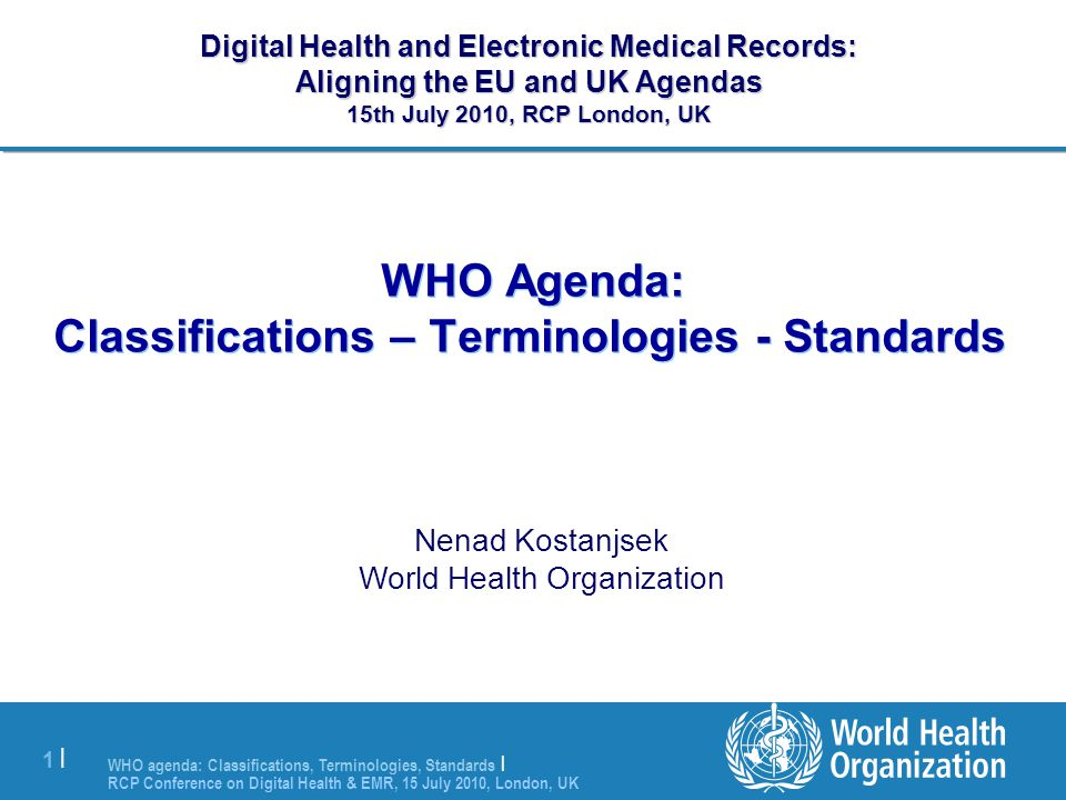 WHO Agenda: Classifications – Terminologies - Standards