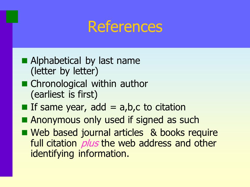 References Alphabetical by last name (letter by letter)