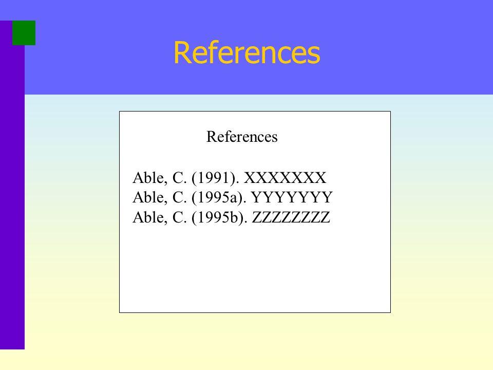 References References Able, C. (1991). XXXXXXX