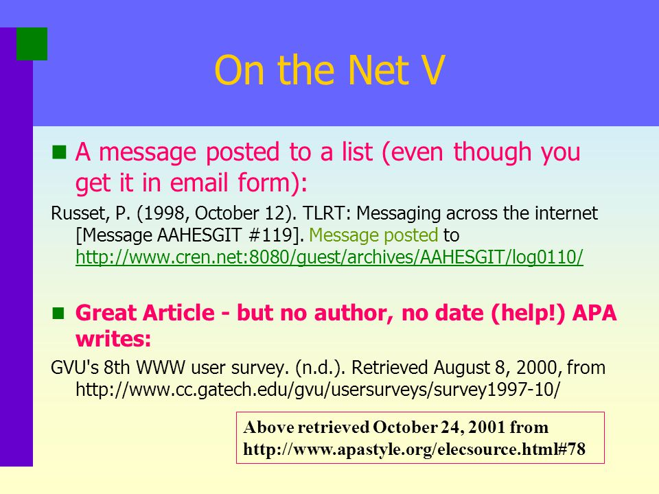 On the Net V A message posted to a list (even though you get it in email form):