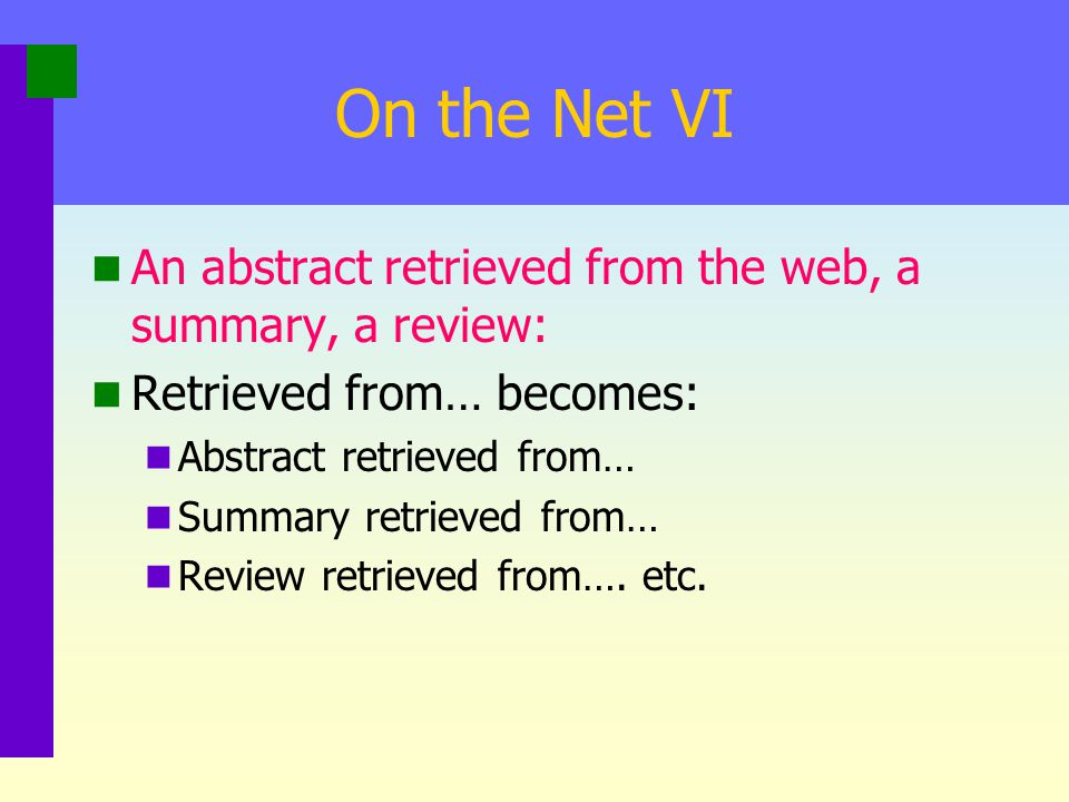 On the Net VI An abstract retrieved from the web, a summary, a review: