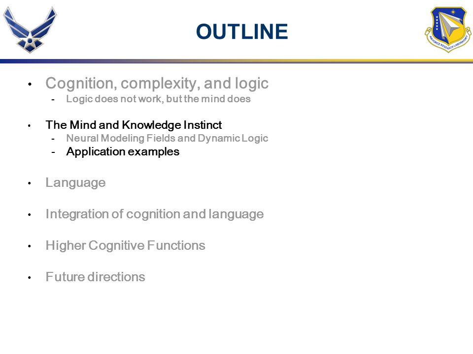 OUTLINE Cognition, complexity, and logic Language