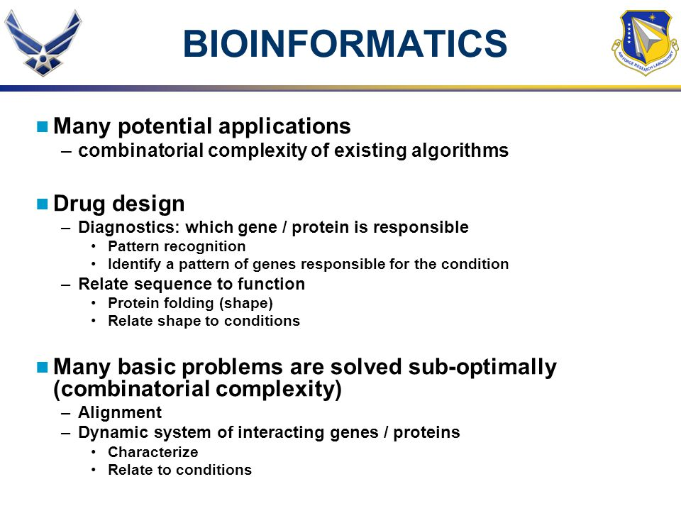 BIOINFORMATICS Many potential applications Drug design