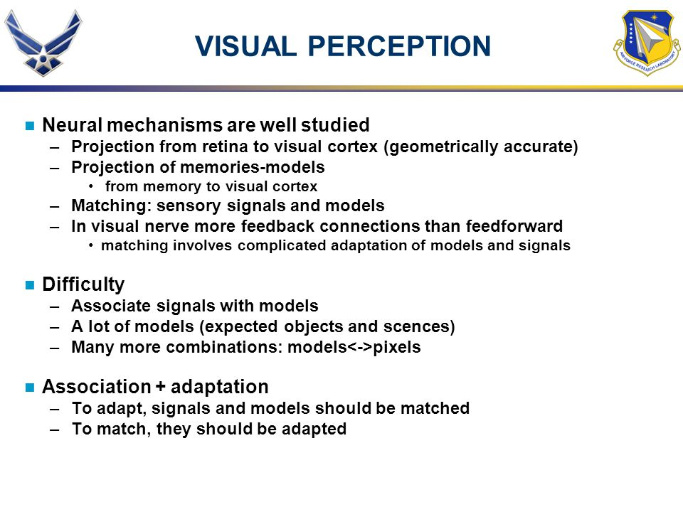 VISUAL PERCEPTION Neural mechanisms are well studied Difficulty