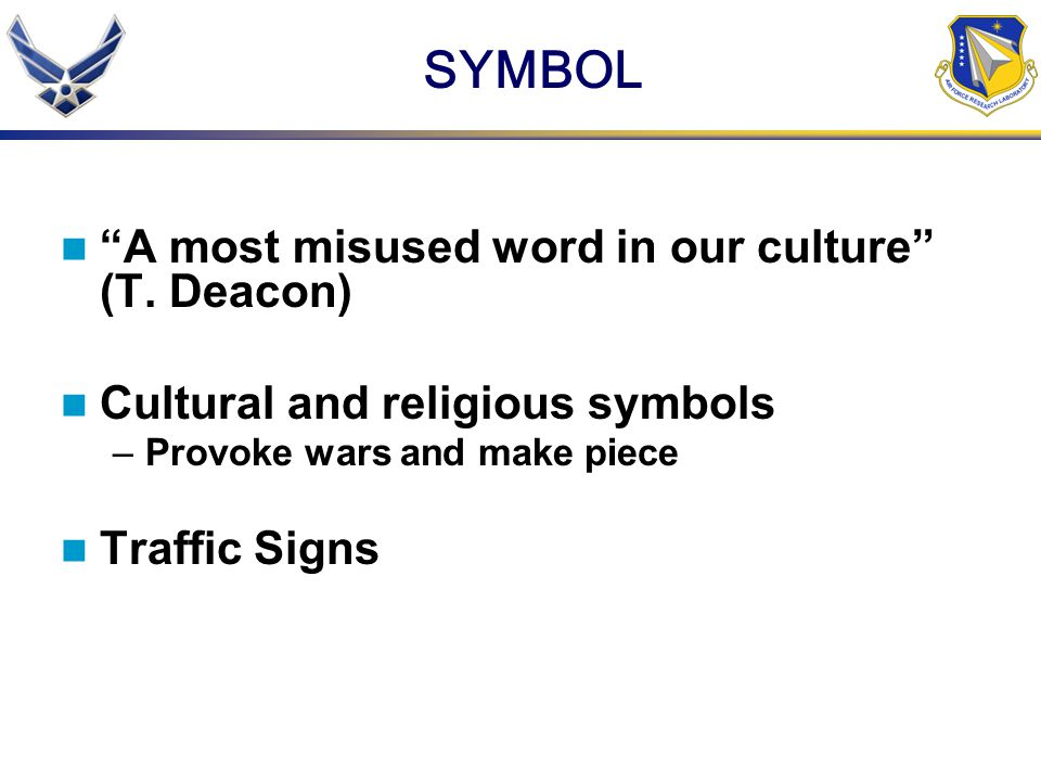 SYMBOL A most misused word in our culture (T. Deacon)