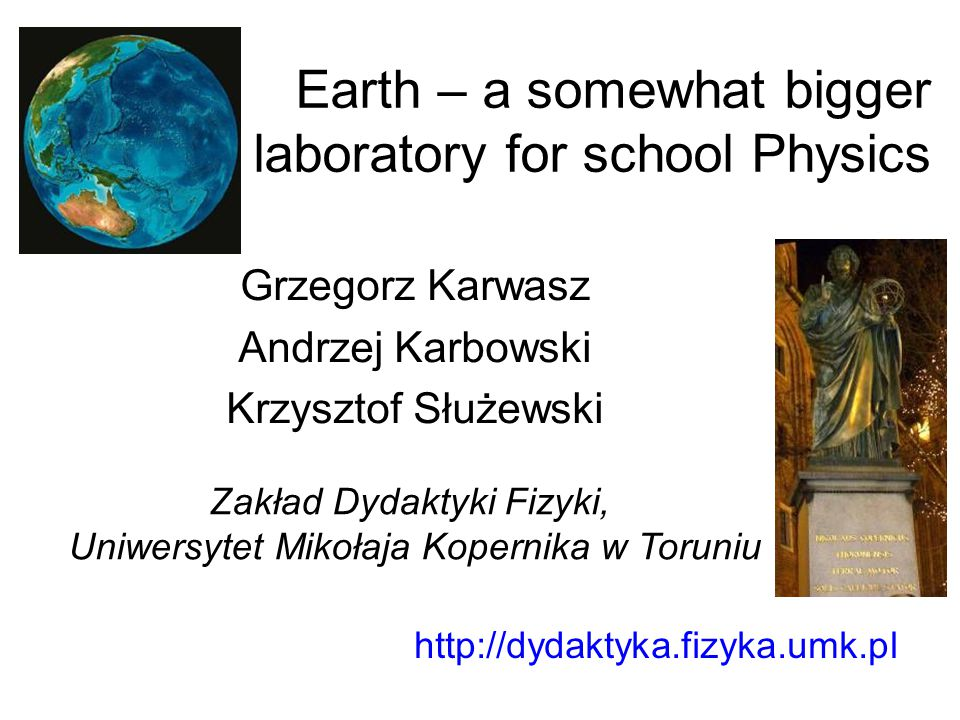 Earth – a somewhat bigger laboratory for school Physics