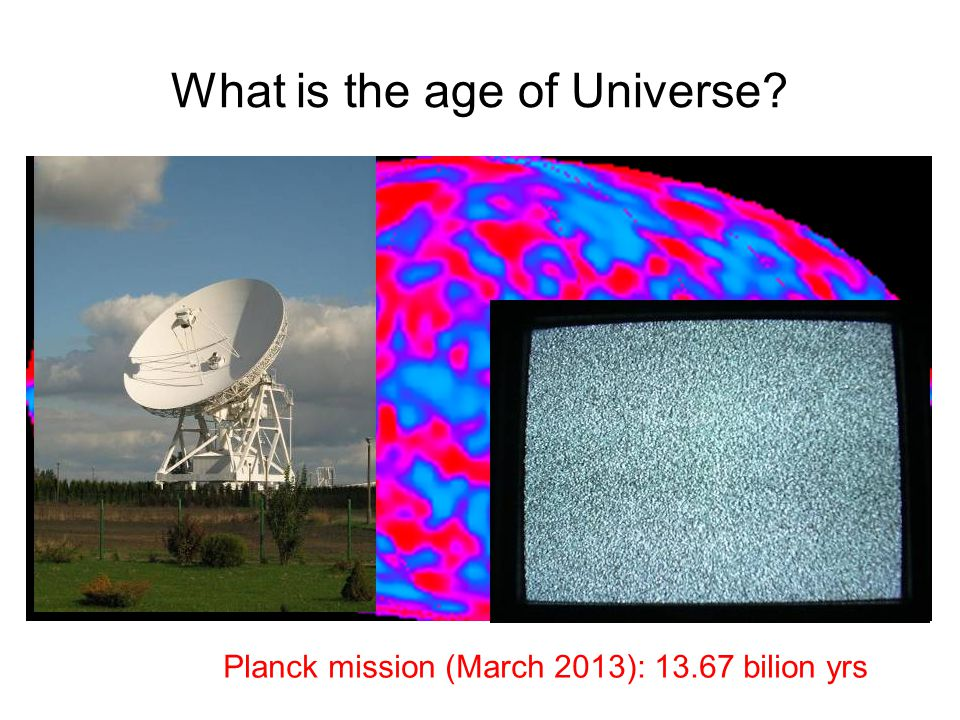 What is the age of Universe
