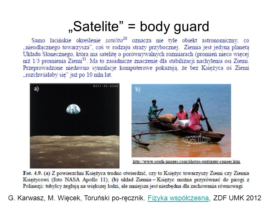 """Satelite = body guard"