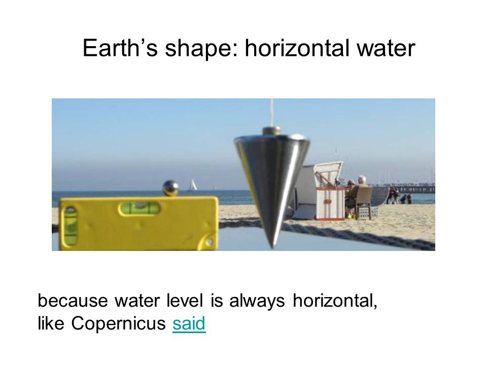 Earth's shape: horizontal water