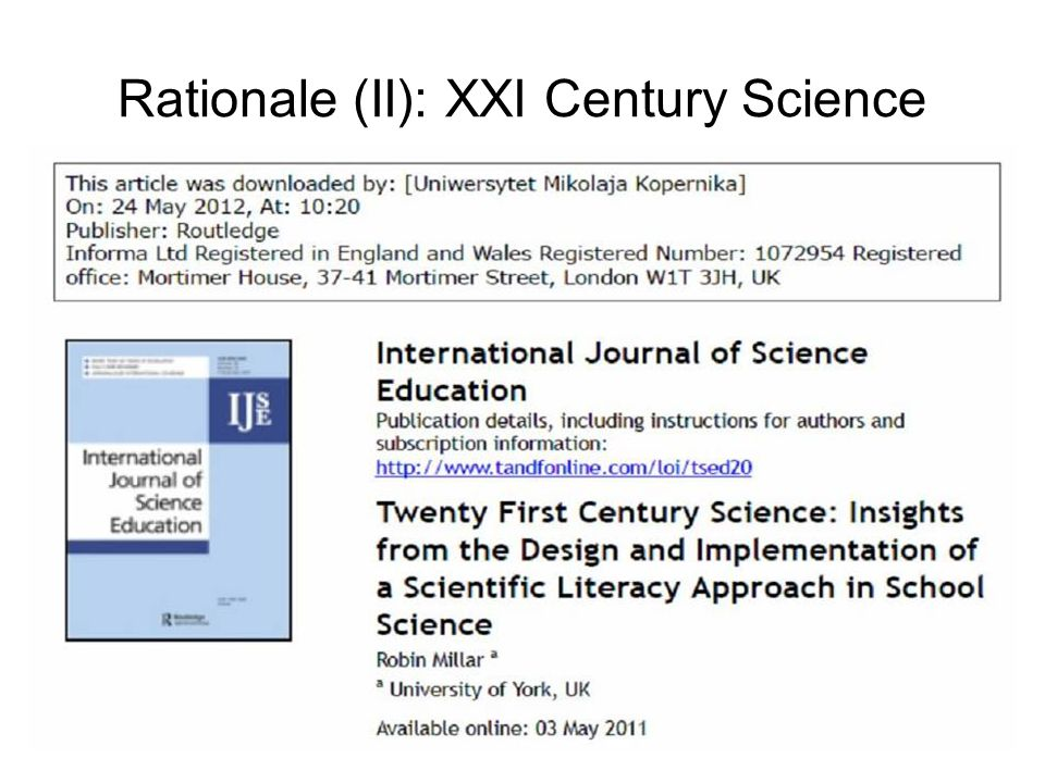 Rationale (II): XXI Century Science