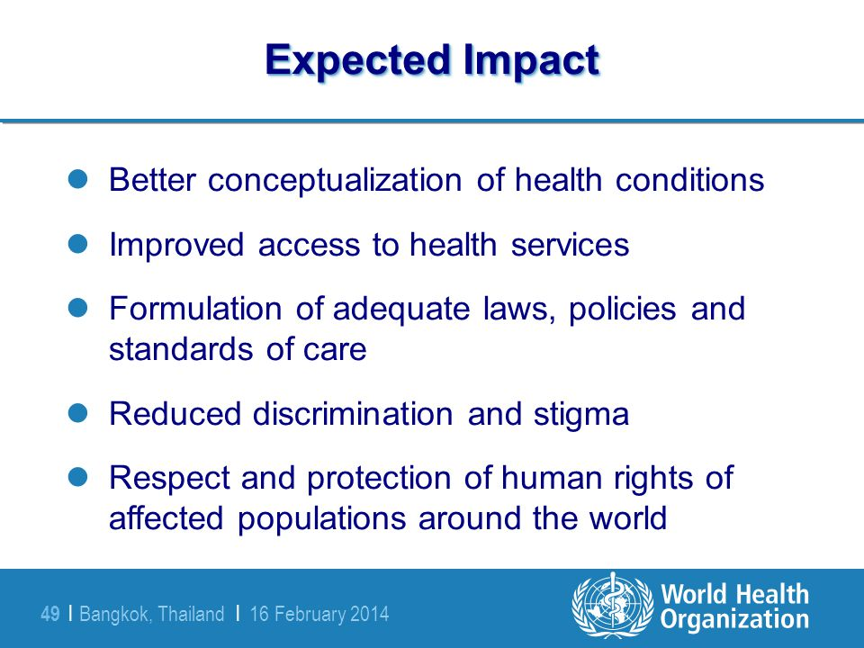 Expected Impact Better conceptualization of health conditions