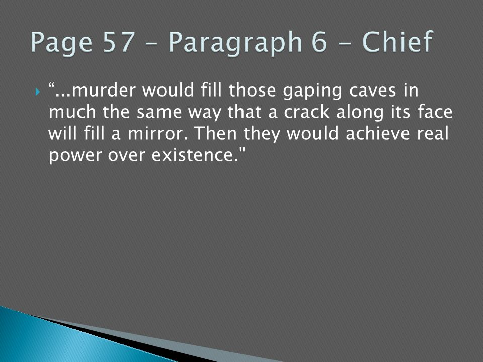 Page 57 – Paragraph 6 - Chief