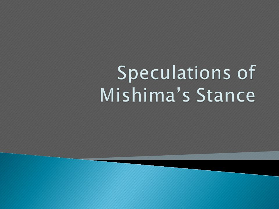 Speculations of Mishima's Stance