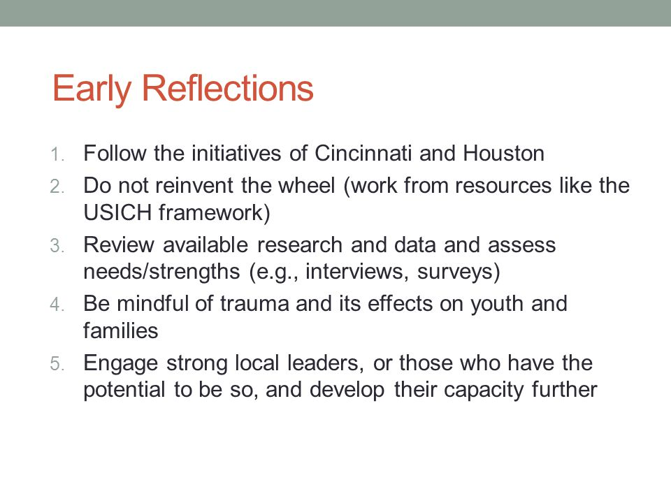 Early Reflections Follow the initiatives of Cincinnati and Houston