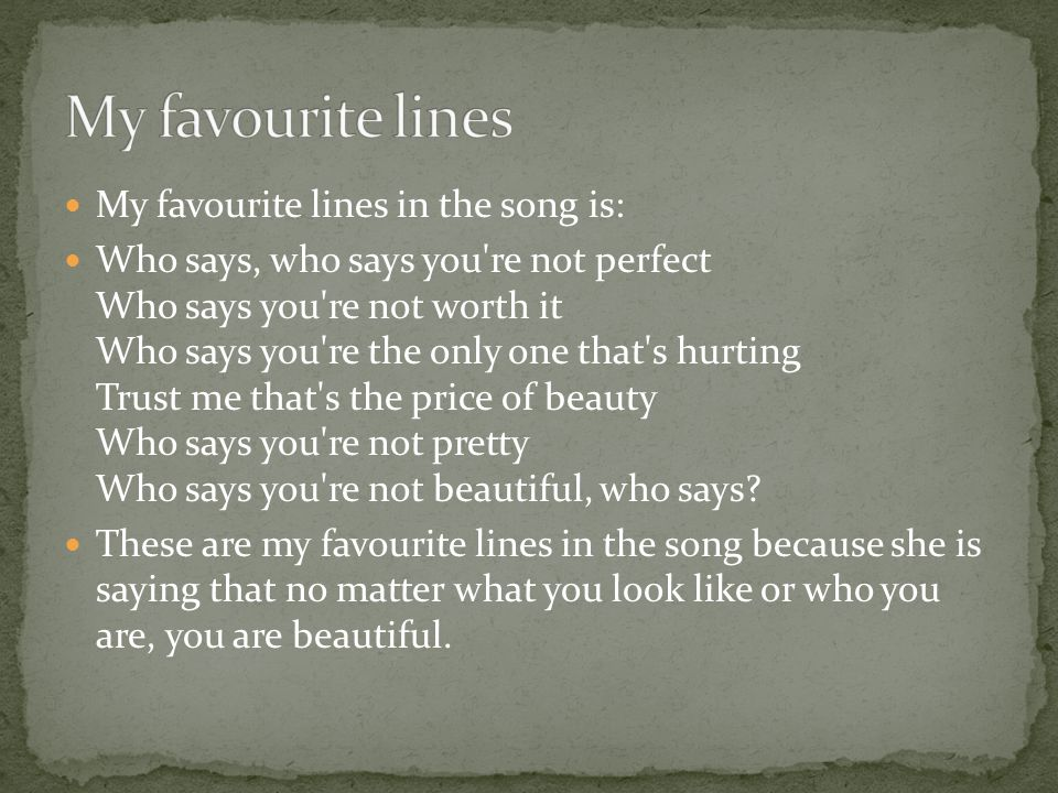 My favourite lines My favourite lines in the song is: