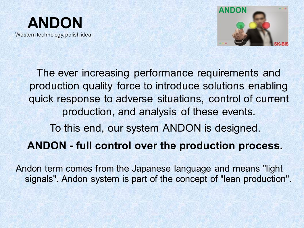 ANDON - full control over the production process.