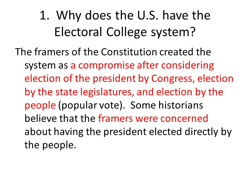 1. Why does the U.S. have the Electoral College system