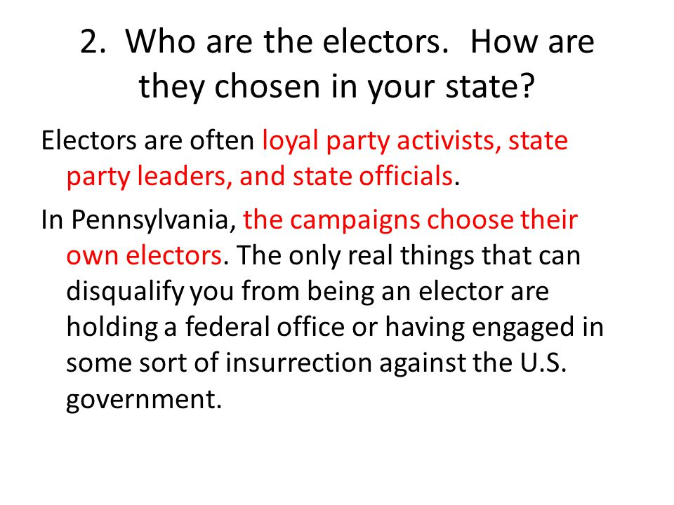 2. Who are the electors. How are they chosen in your state