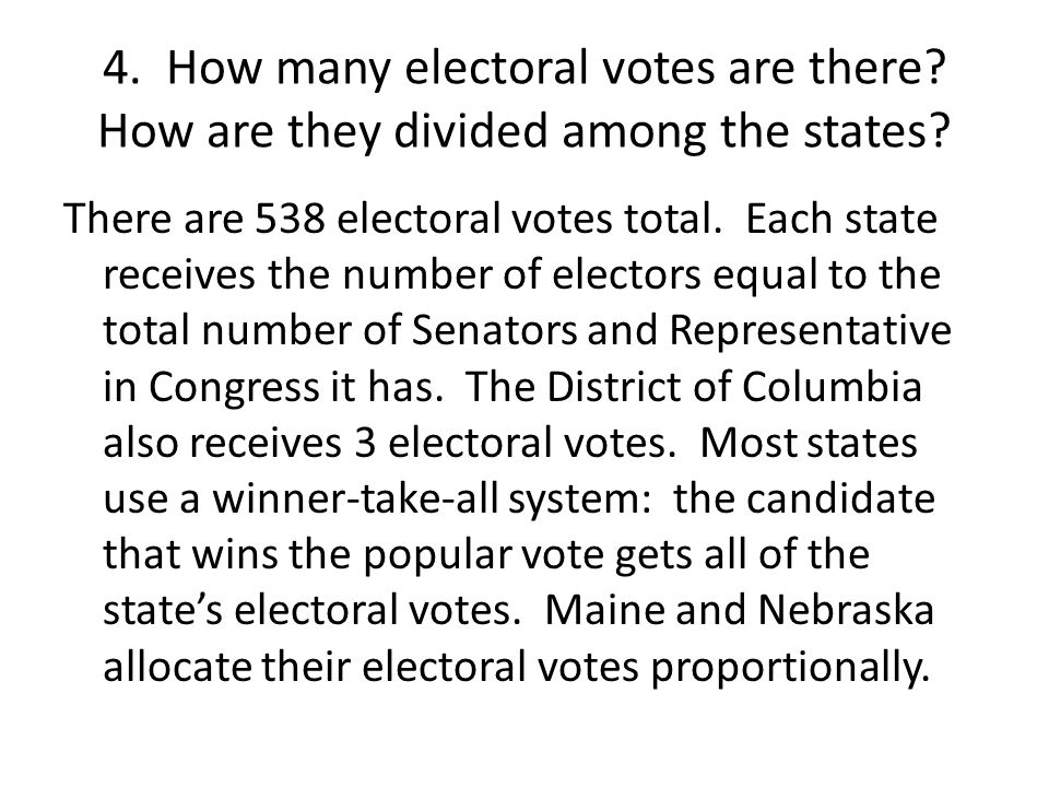 4. How many electoral votes are there