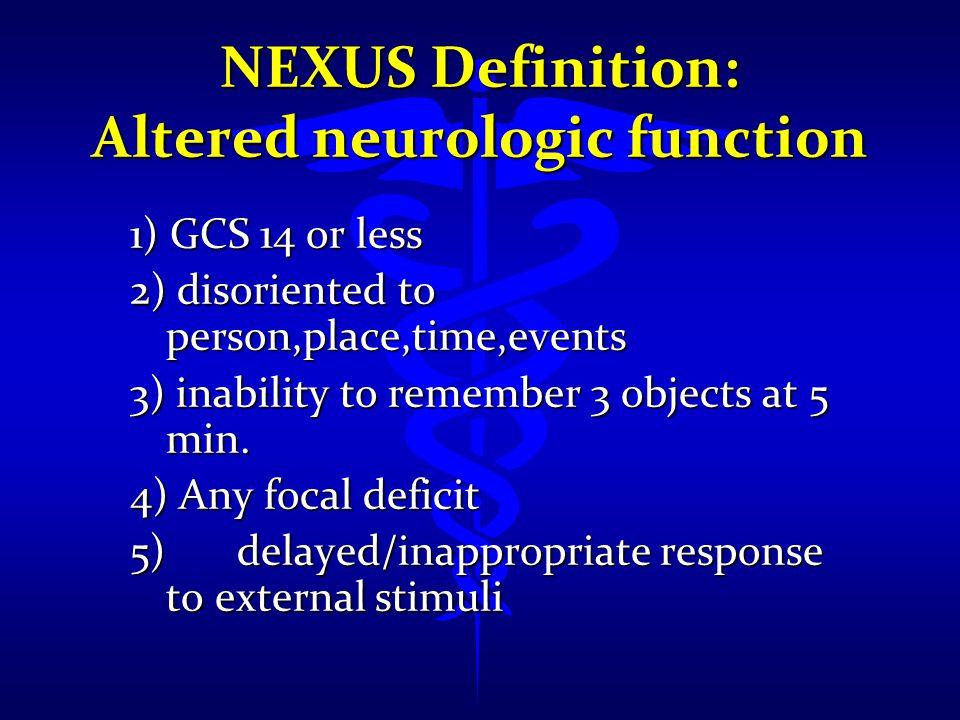 NEXUS Definition: Altered neurologic function