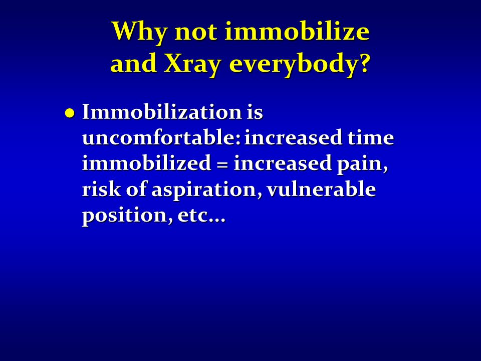 Why not immobilize and Xray everybody