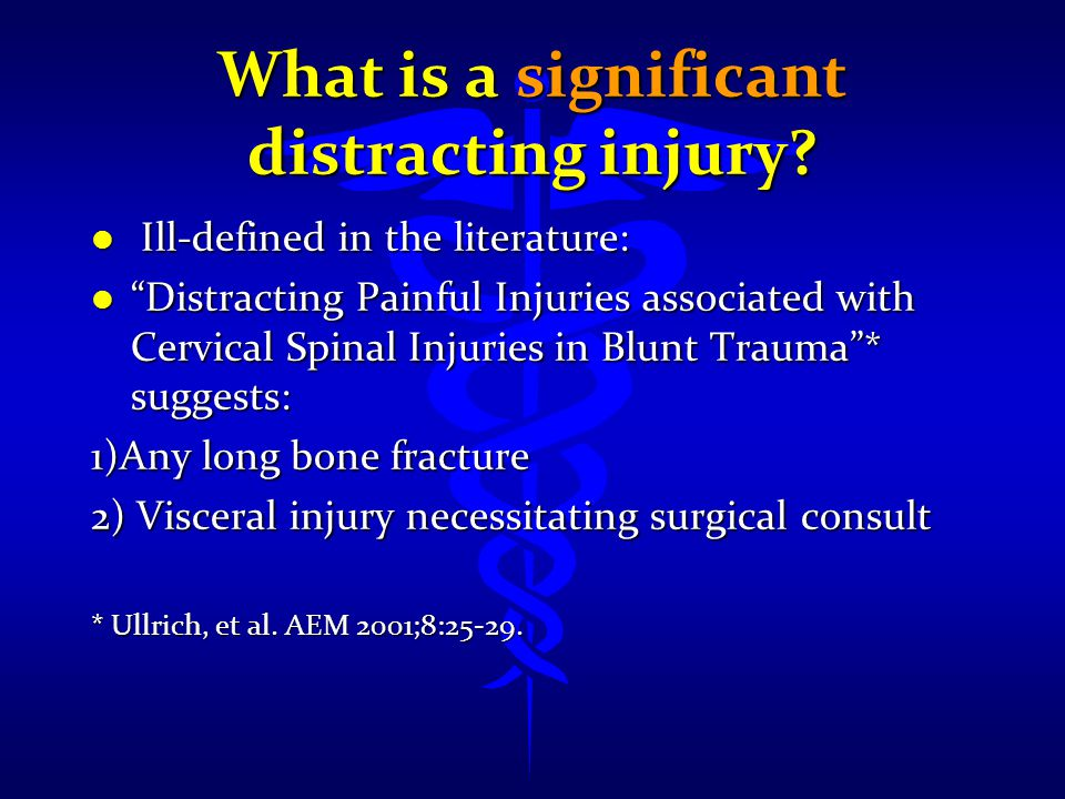 What is a significant distracting injury