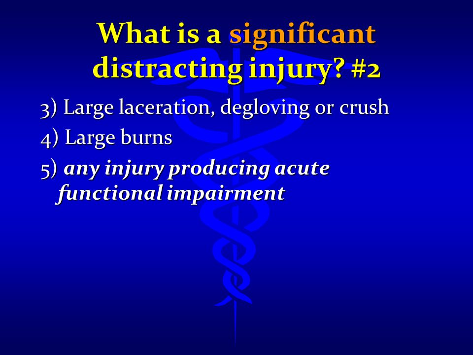 What is a significant distracting injury #2