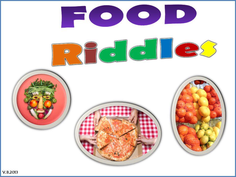 Food Riddles V.B.2013