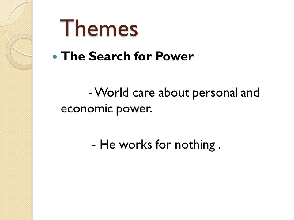 Themes The Search for Power