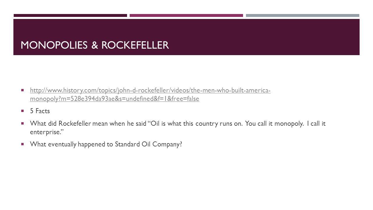 Monopolies & Rockefeller