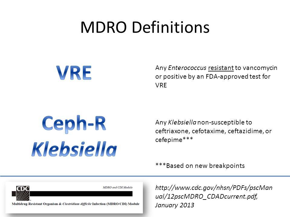 VRE Ceph-R Klebsiella MDRO Definitions