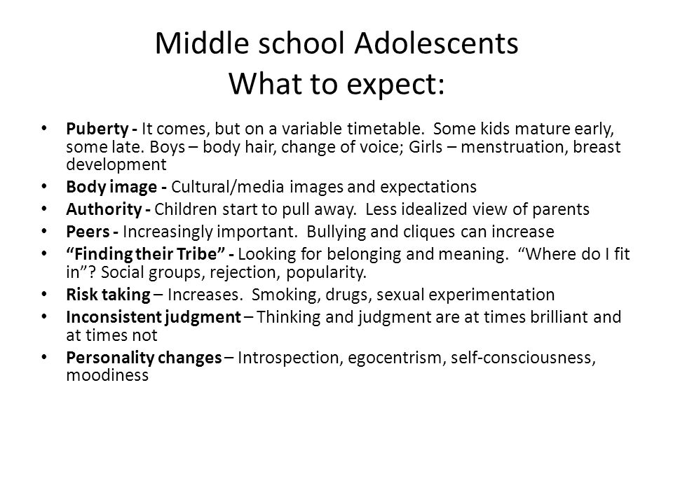 Middle school Adolescents What to expect: