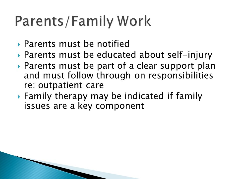 Parents/Family Work Parents must be notified