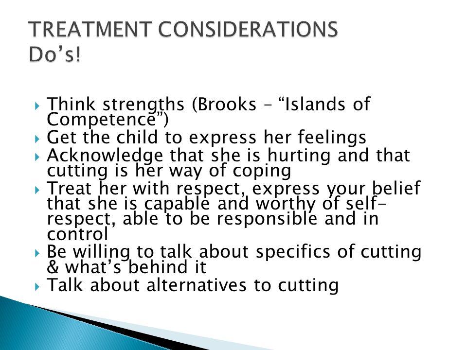 TREATMENT CONSIDERATIONS Do's!