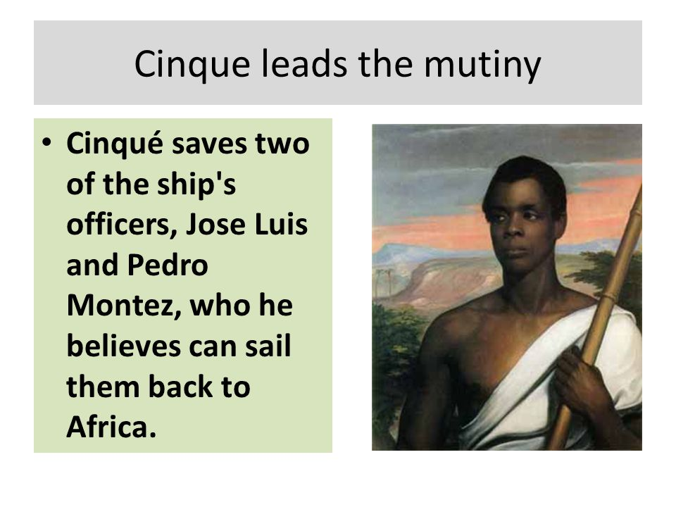 Cinque leads the mutiny