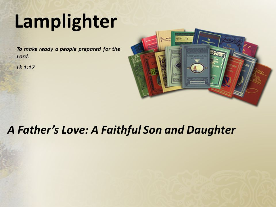 Lamplighter A Father's Love: A Faithful Son and Daughter