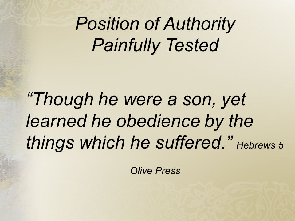 Position of Authority Painfully Tested