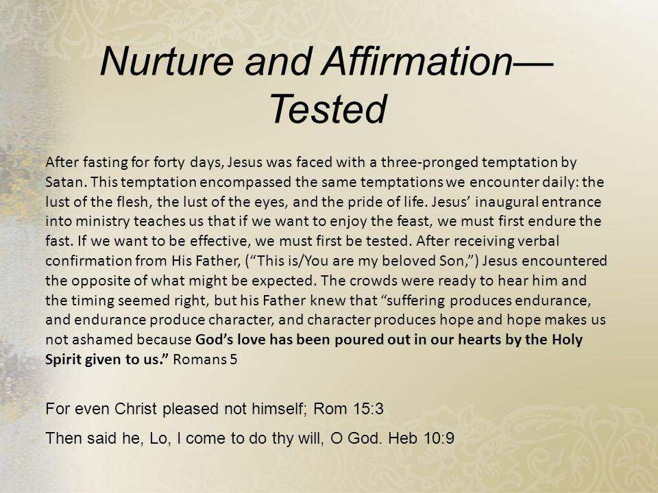 Nurture and Affirmation—Tested