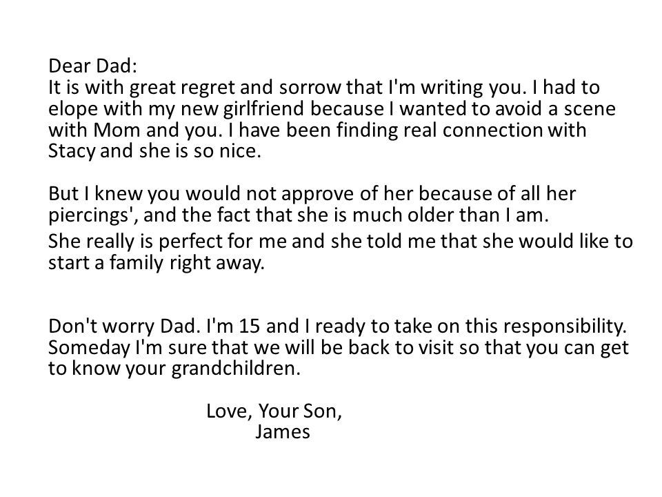 Dear Dad: It is with great regret and sorrow that I m writing you