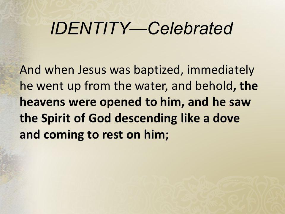 IDENTITY—Celebrated